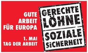 1. Mai 2012 - erster Mai - der erste Mai -Maimotto: Gerechte Löhne, Soziale Sicherheit